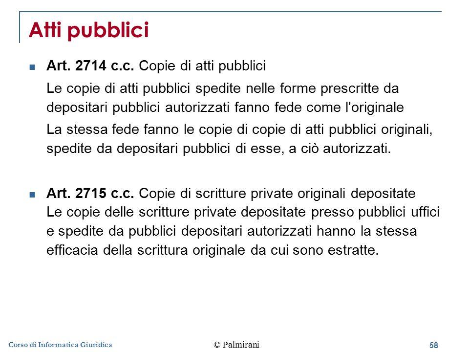 Atti pubblici Art. 2714 c.c. Copie di atti pubblici