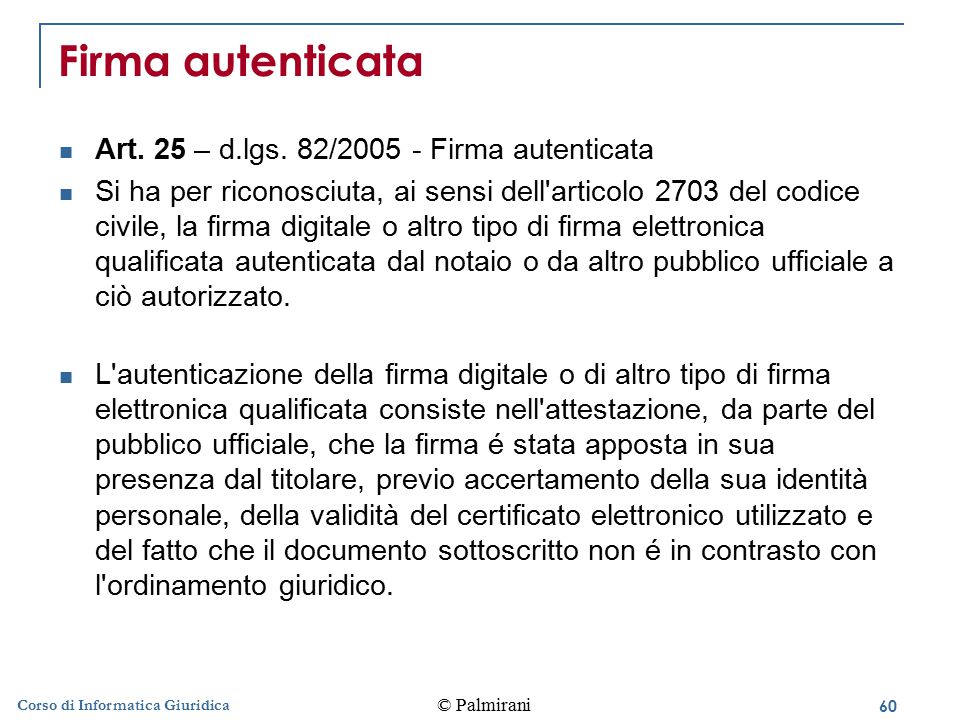 Firma autenticata Art. 25 – d.lgs. 82/2005 - Firma autenticata