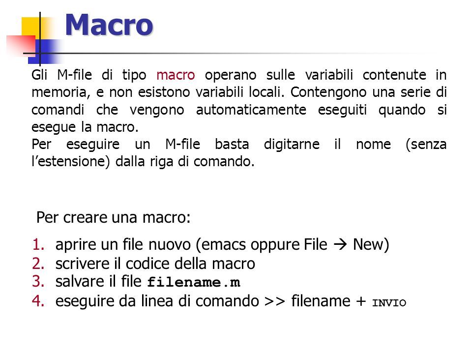 Macro Per creare una macro: