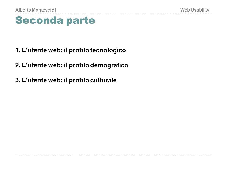 Seconda parte 1. L'utente web: il profilo tecnologico