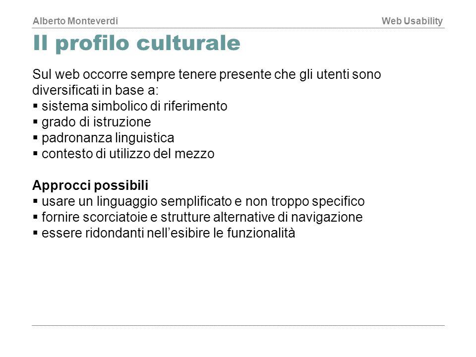 Il profilo culturale Sul web occorre sempre tenere presente che gli utenti sono diversificati in base a: