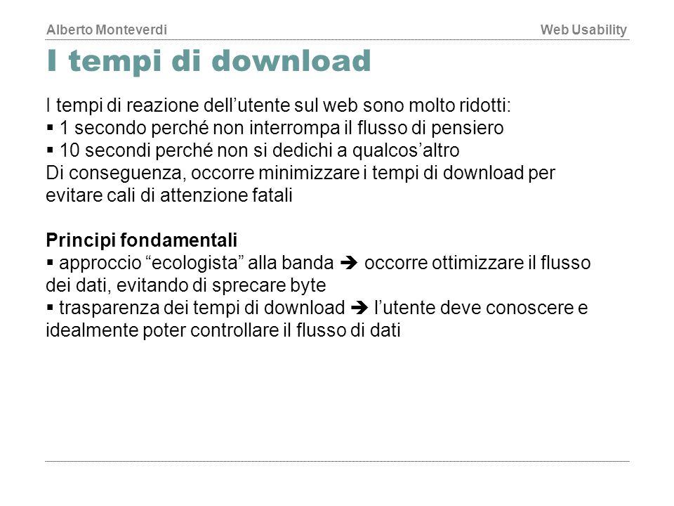 I tempi di download I tempi di reazione dell'utente sul web sono molto ridotti: 1 secondo perché non interrompa il flusso di pensiero.