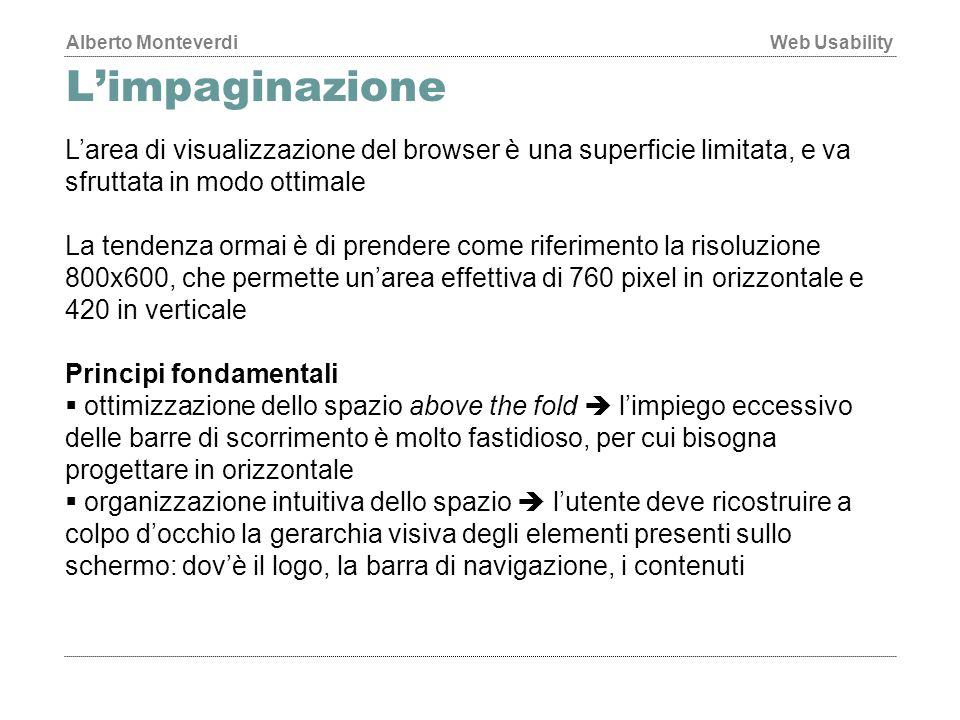 L'impaginazione L'area di visualizzazione del browser è una superficie limitata, e va sfruttata in modo ottimale.