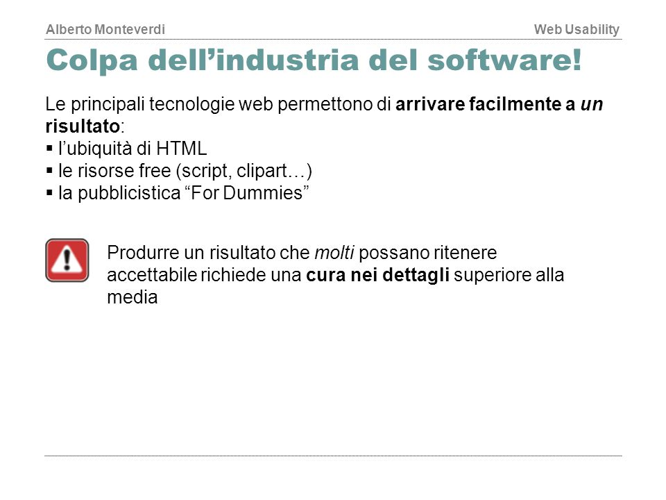 Colpa dell'industria del software!