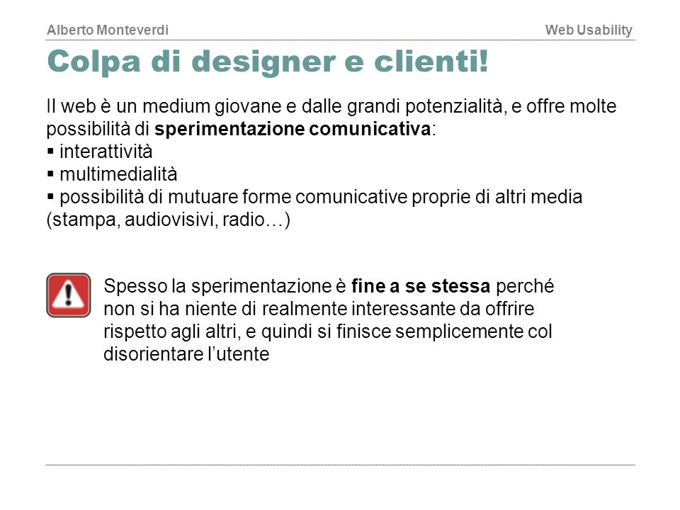 Colpa di designer e clienti!