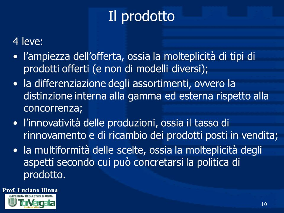Il prodotto 4 leve: l'ampiezza dell'offerta, ossia la molteplicità di tipi di prodotti offerti (e non di modelli diversi);