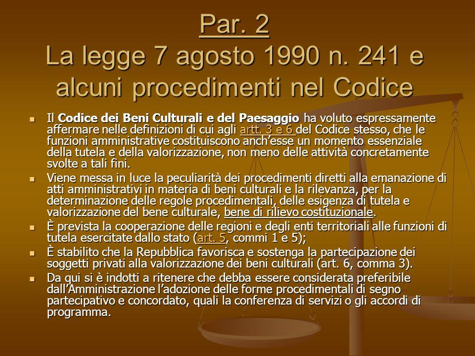 Par. 2 La legge 7 agosto 1990 n. 241 e alcuni procedimenti nel Codice