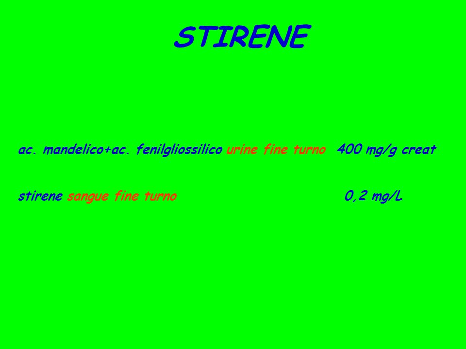 STIRENE ac. mandelico+ac. fenilgliossilico urine fine turno 400 mg/g creat.