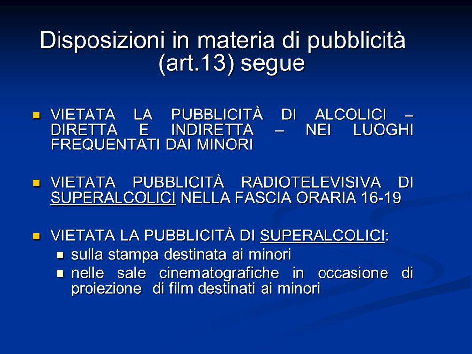 Disposizioni in materia di pubblicità (art.13) segue