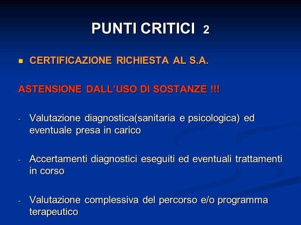 PUNTI CRITICI 2 CERTIFICAZIONE RICHIESTA AL S.A.