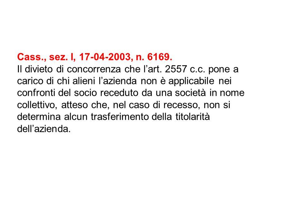 Cass., sez. I, 17-04-2003, n. 6169.