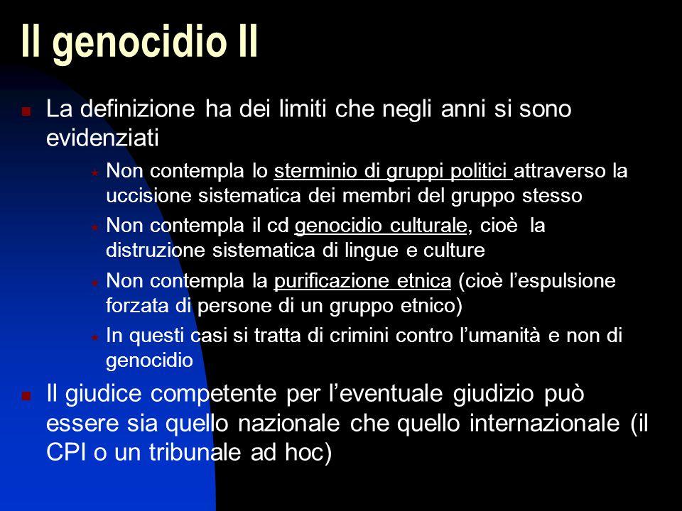 Il genocidio II La definizione ha dei limiti che negli anni si sono evidenziati.