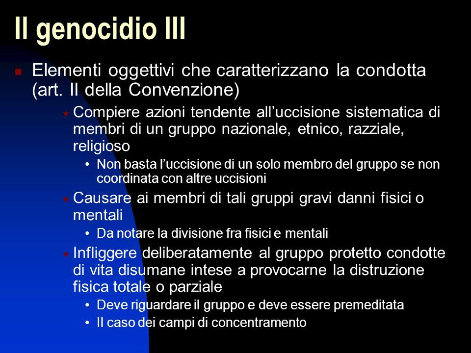 Il genocidio III Elementi oggettivi che caratterizzano la condotta (art. II della Convenzione)