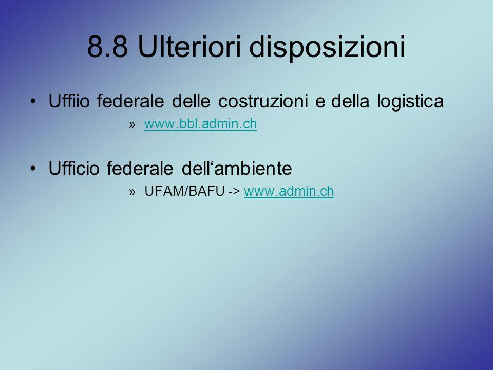 8.8 Ulteriori disposizioni