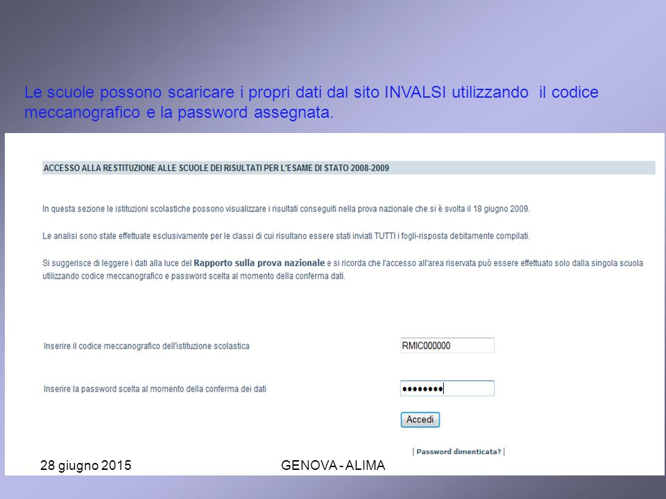 Le scuole possono scaricare i propri dati dal sito INVALSI utilizzando il codice meccanografico e la password assegnata.