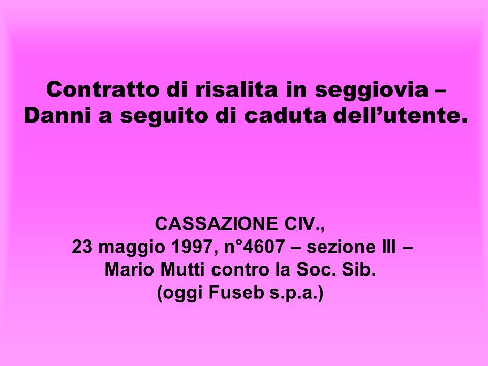 23 maggio 1997, n°4607 – sezione III – Mario Mutti contro la Soc. Sib.