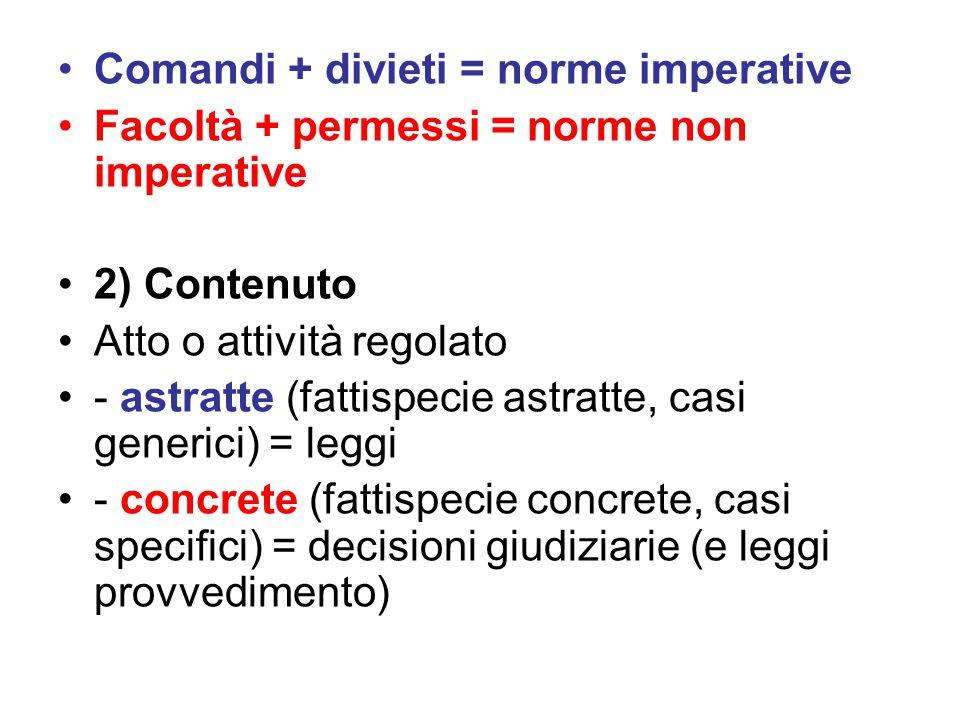 Comandi + divieti = norme imperative