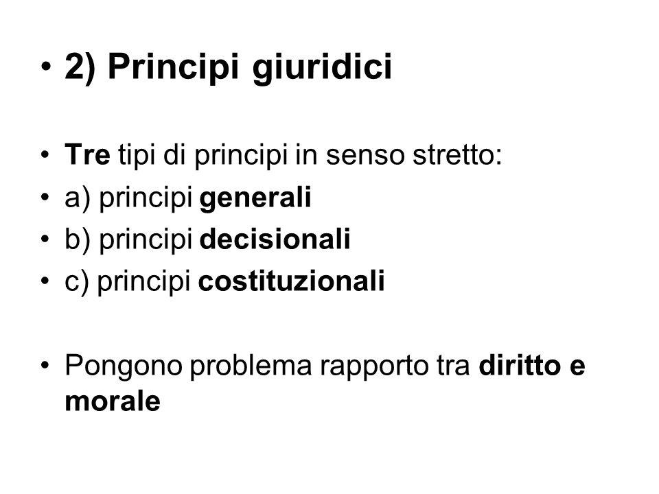 2) Principi giuridici Tre tipi di principi in senso stretto: