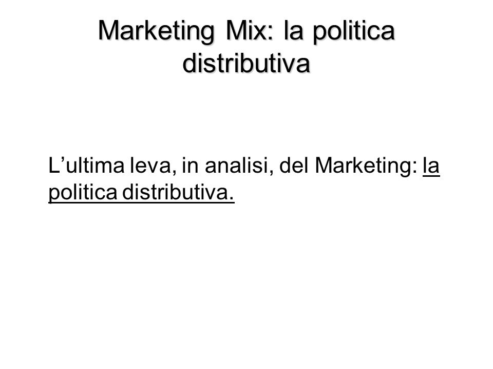 Marketing Mix: la politica distributiva