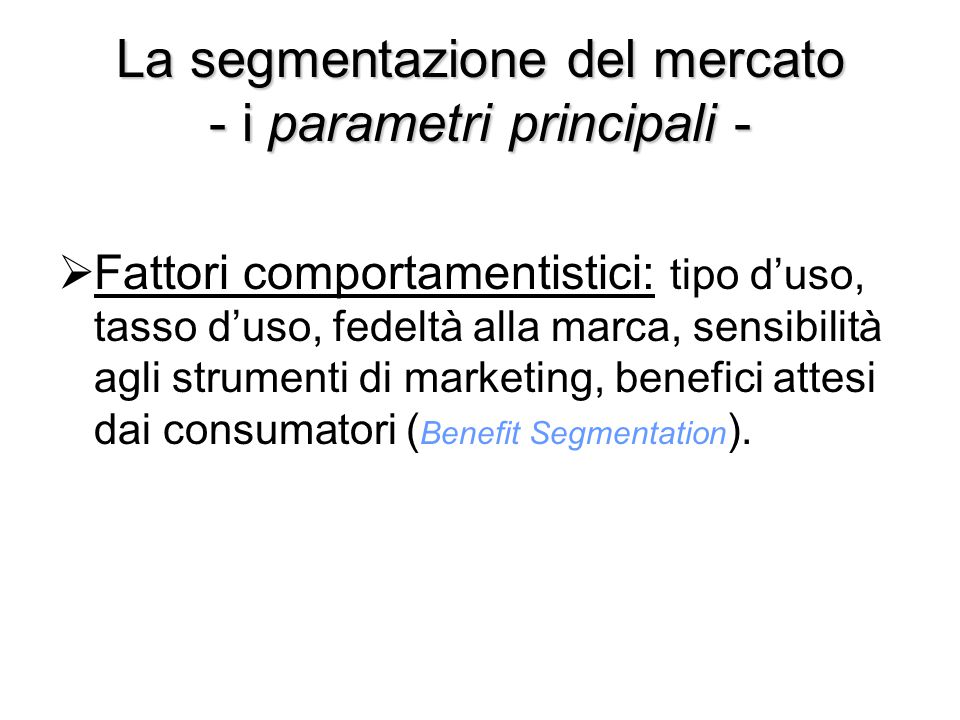 La segmentazione del mercato - i parametri principali -