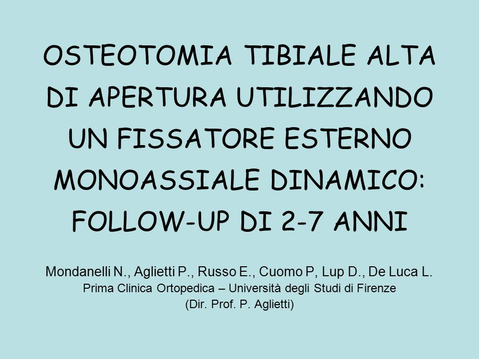OSTEOTOMIA TIBIALE ALTA DI APERTURA UTILIZZANDO UN FISSATORE ESTERNO MONOASSIALE DINAMICO: FOLLOW-UP DI 2-7 ANNI