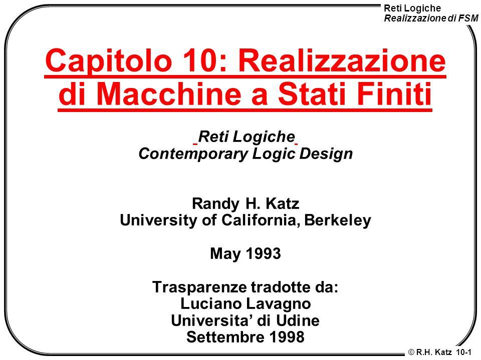 Capitolo 10: Realizzazione di Macchine a Stati Finiti Reti Logiche Contemporary Logic Design Randy H.