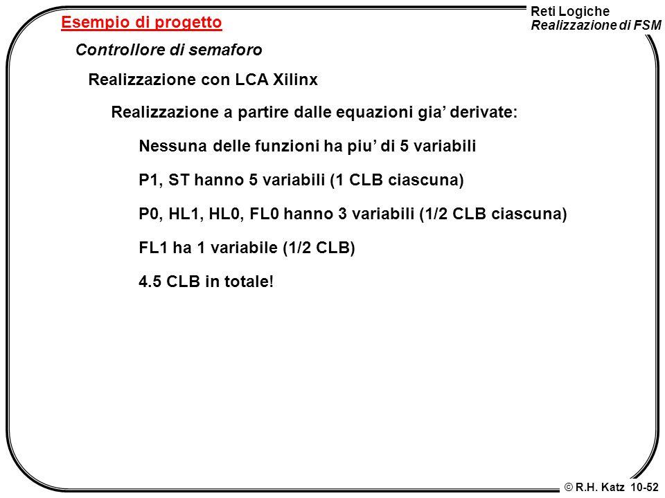 Esempio di progetto Controllore di semaforo. Realizzazione con LCA Xilinx. Realizzazione a partire dalle equazioni gia' derivate: