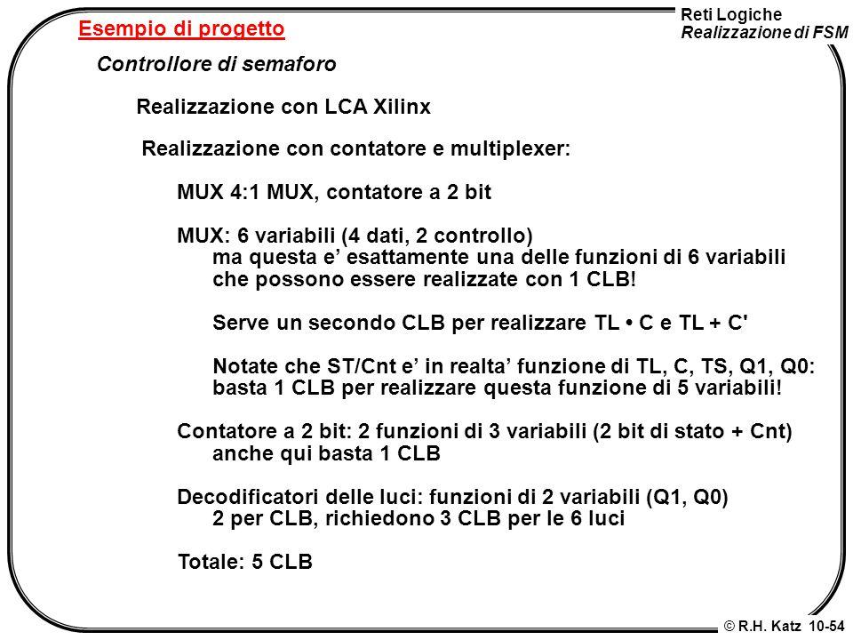 Esempio di progetto Controllore di semaforo. Realizzazione con LCA Xilinx. Realizzazione con contatore e multiplexer: