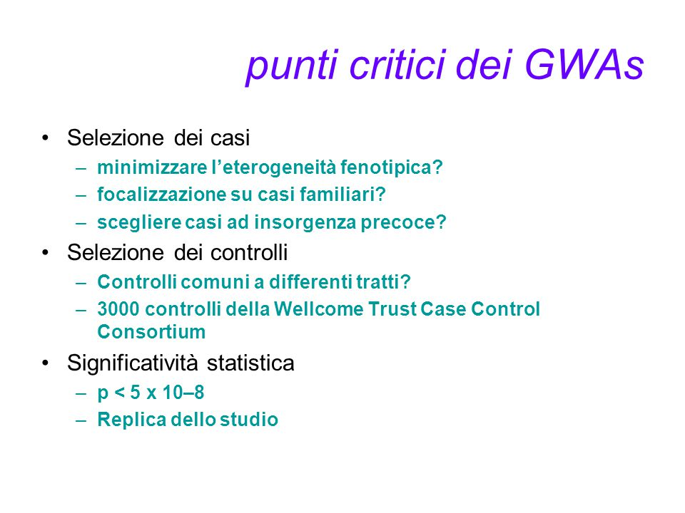 punti critici dei GWAs Selezione dei casi Selezione dei controlli