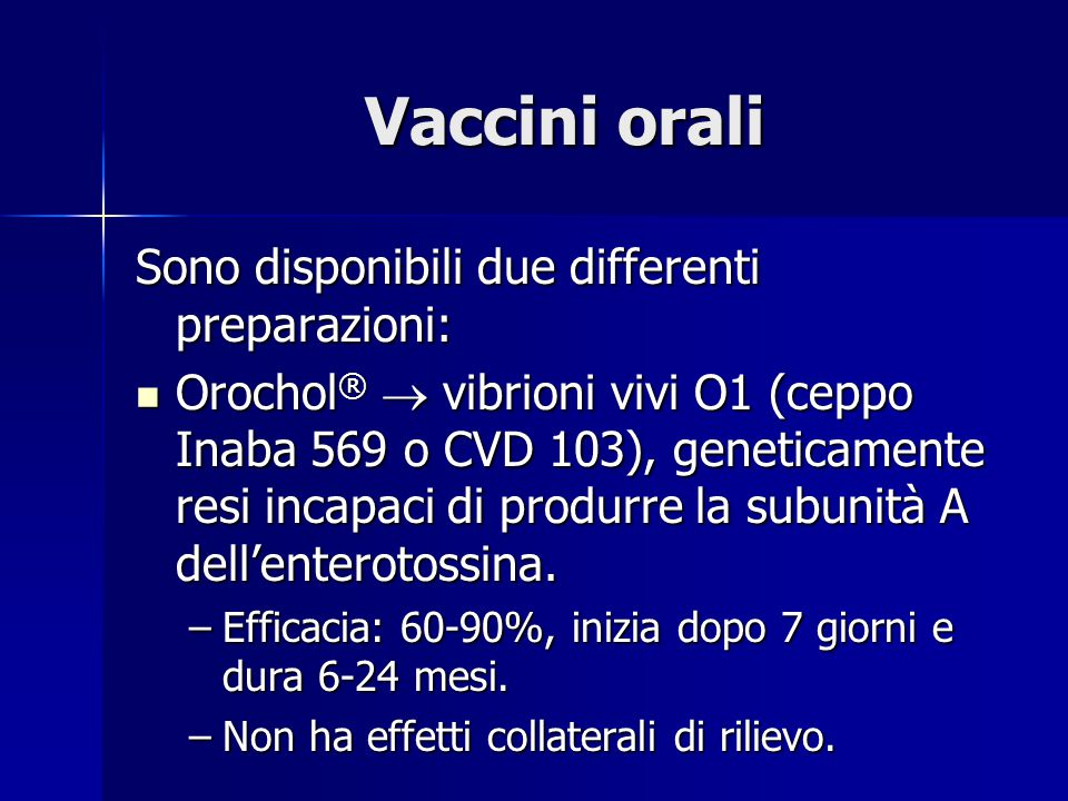 Vaccini orali Sono disponibili due differenti preparazioni: