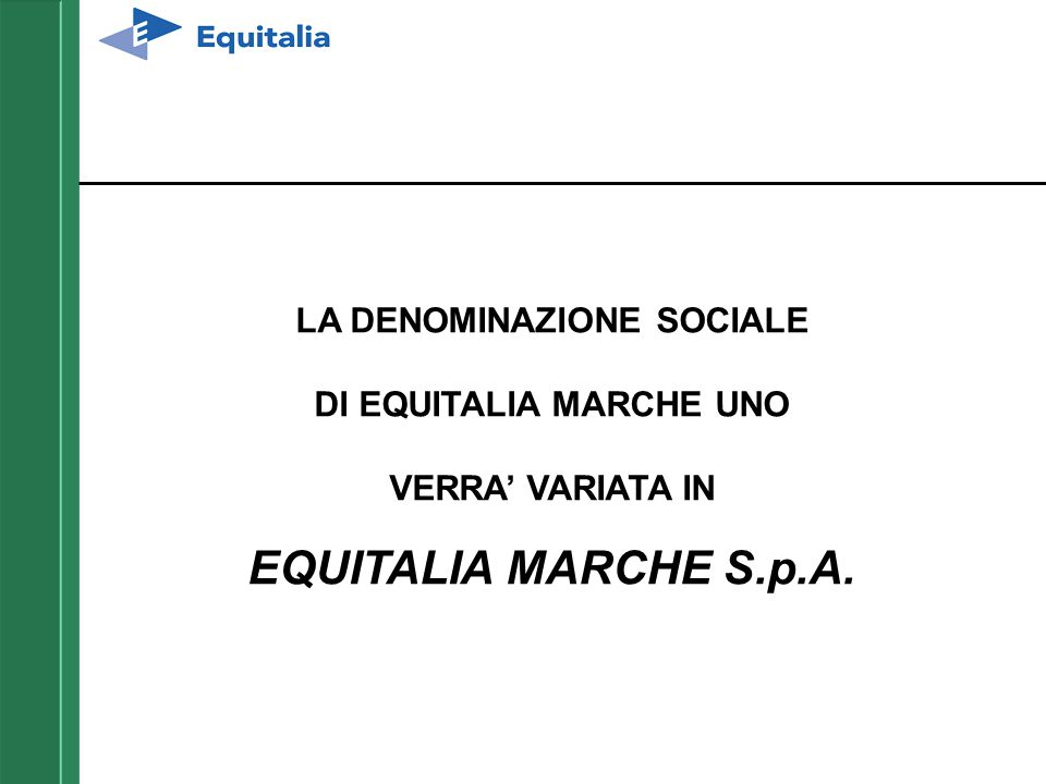 LA DENOMINAZIONE SOCIALE DI EQUITALIA MARCHE UNO