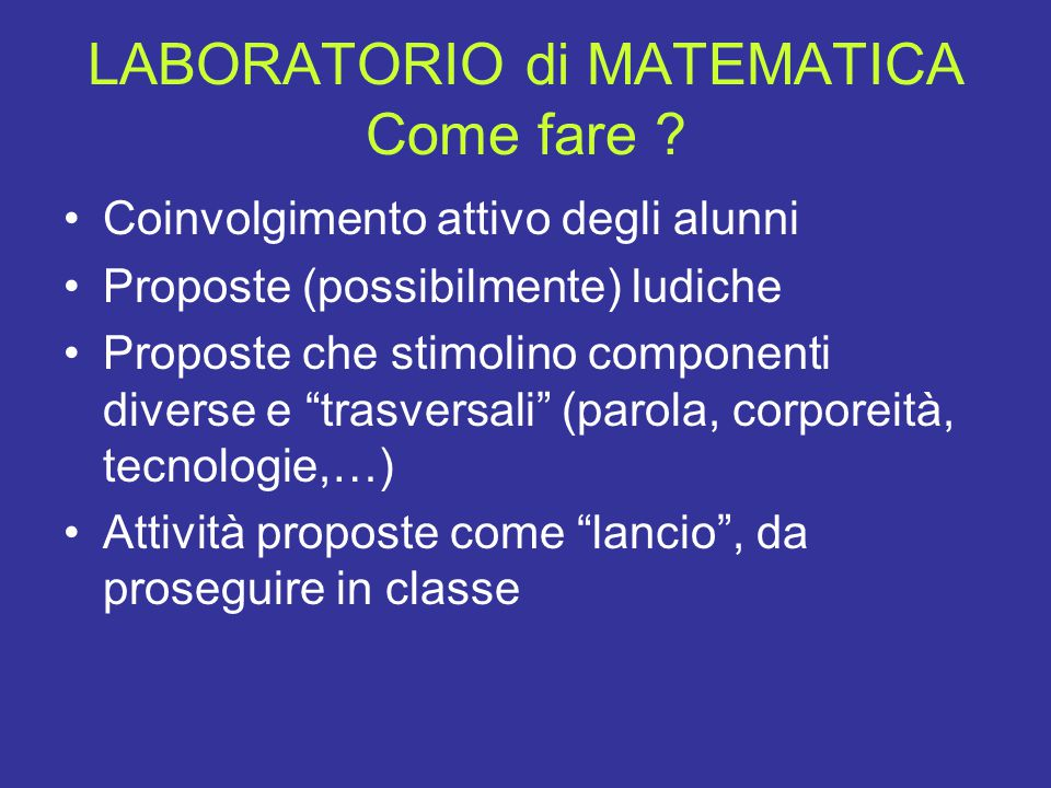 LABORATORIO di MATEMATICA Come fare