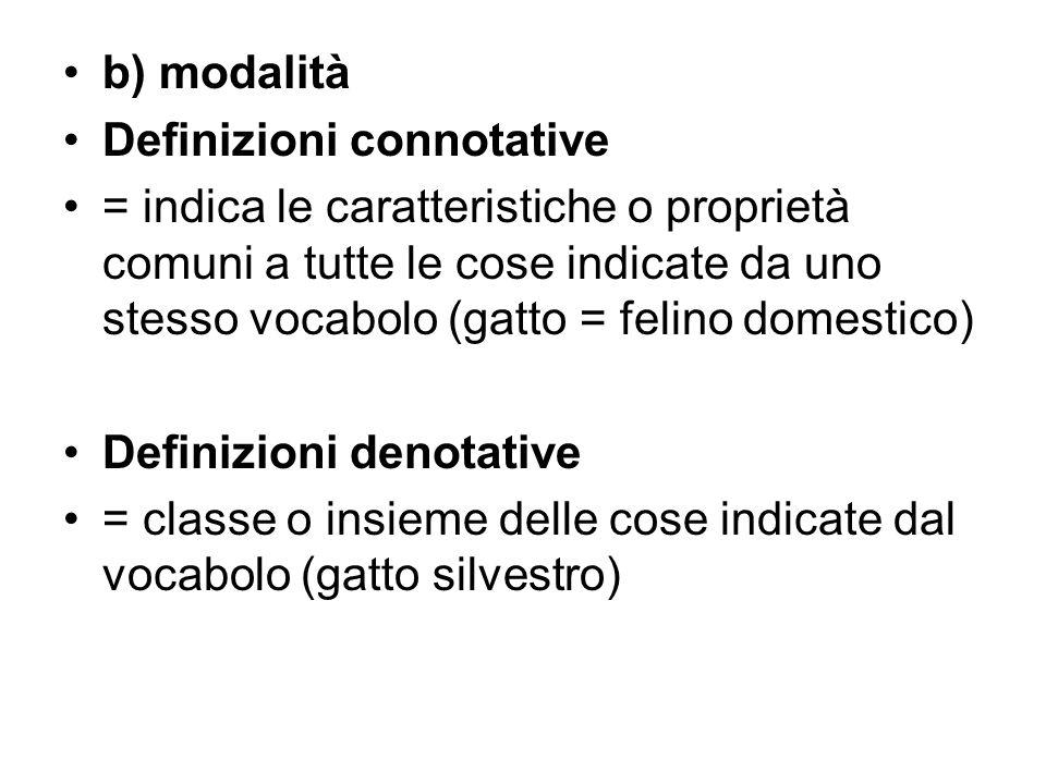 b) modalità Definizioni connotative.
