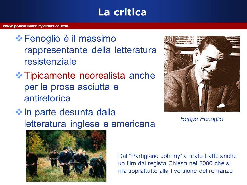 Fenoglio è il massimo rappresentante della letteratura resistenziale