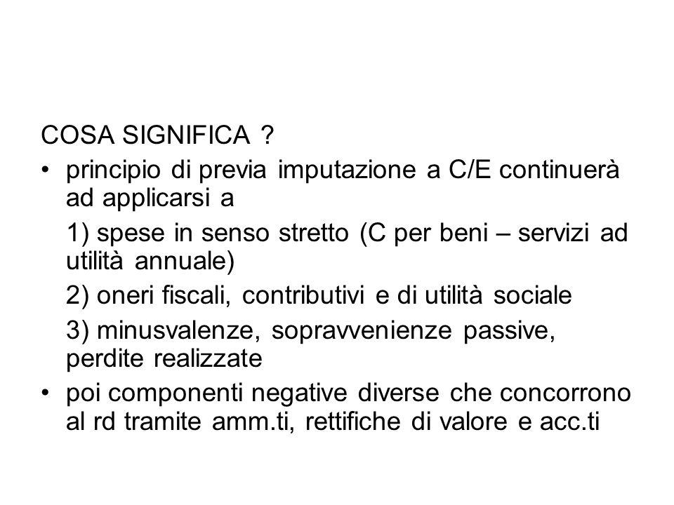 COSA SIGNIFICA principio di previa imputazione a C/E continuerà ad applicarsi a.