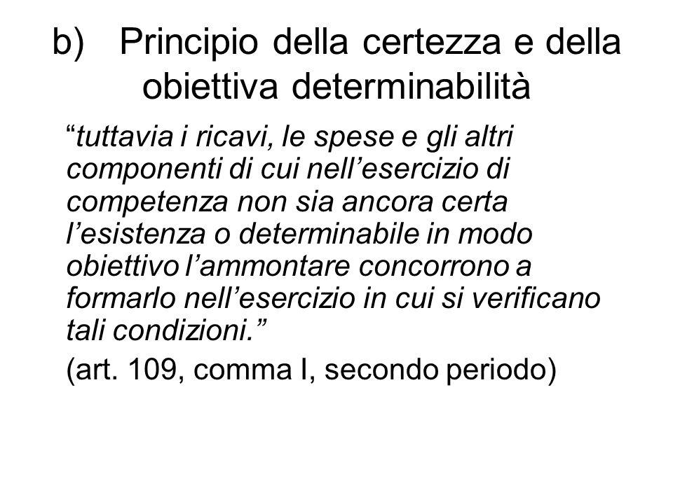 b) Principio della certezza e della obiettiva determinabilità
