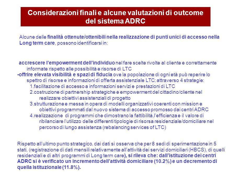 Considerazioni finali e alcune valutazioni di outcome del sistema ADRC
