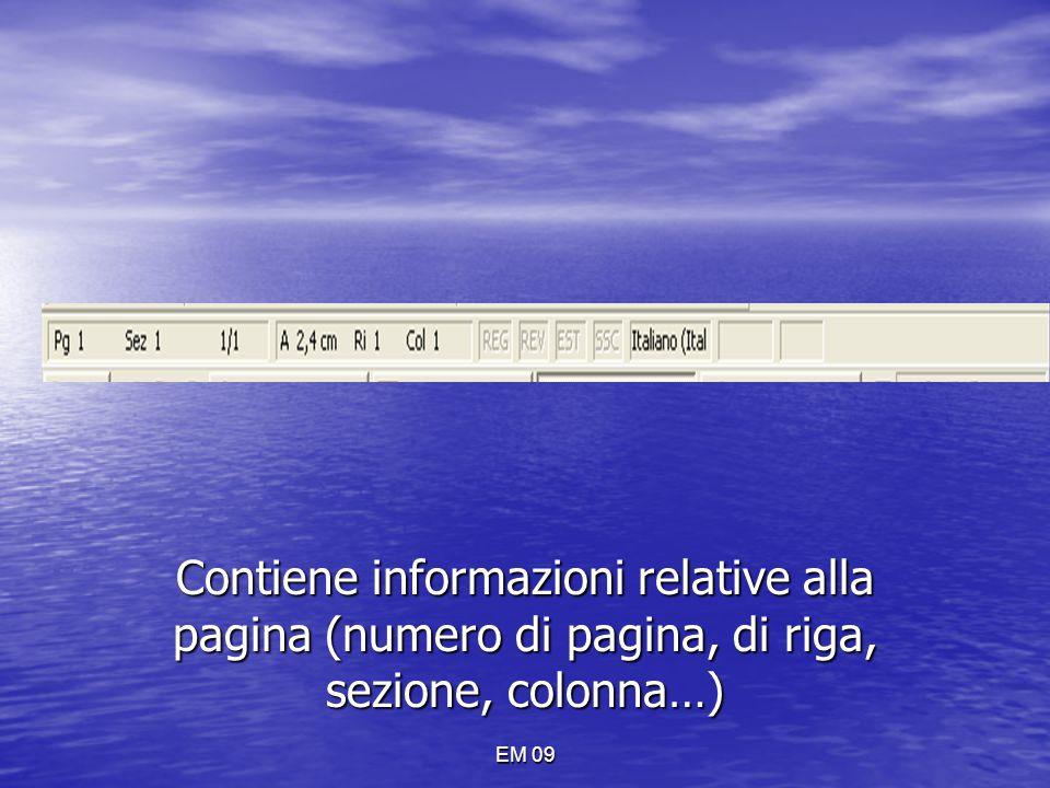 BARRA DI STATO Contiene informazioni relative alla pagina (numero di pagina, di riga, sezione, colonna…)