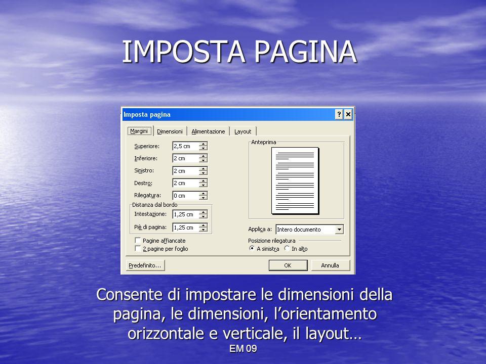 IMPOSTA PAGINA Consente di impostare le dimensioni della pagina, le dimensioni, l'orientamento orizzontale e verticale, il layout…