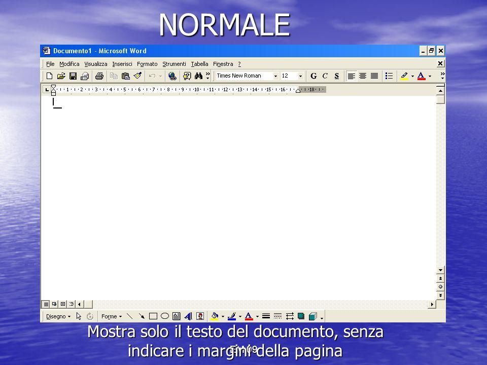 NORMALE Mostra solo il testo del documento, senza indicare i margini della pagina EM 09