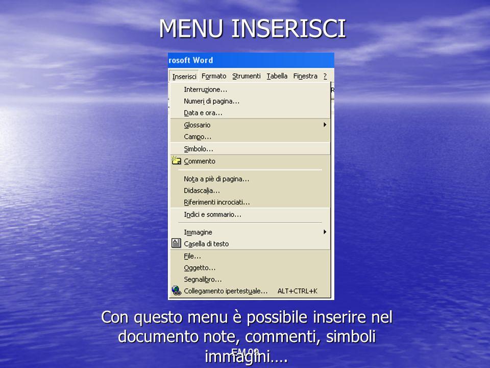 MENU INSERISCI Con questo menu è possibile inserire nel documento note, commenti, simboli immagini….