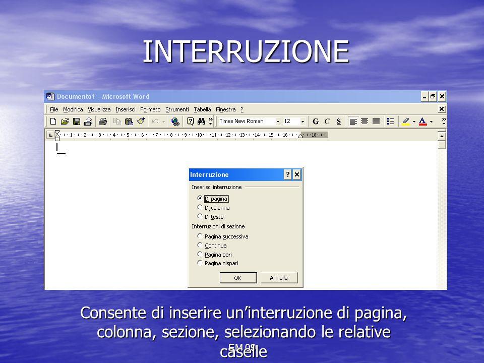 INTERRUZIONE Consente di inserire un'interruzione di pagina, colonna, sezione, selezionando le relative caselle.
