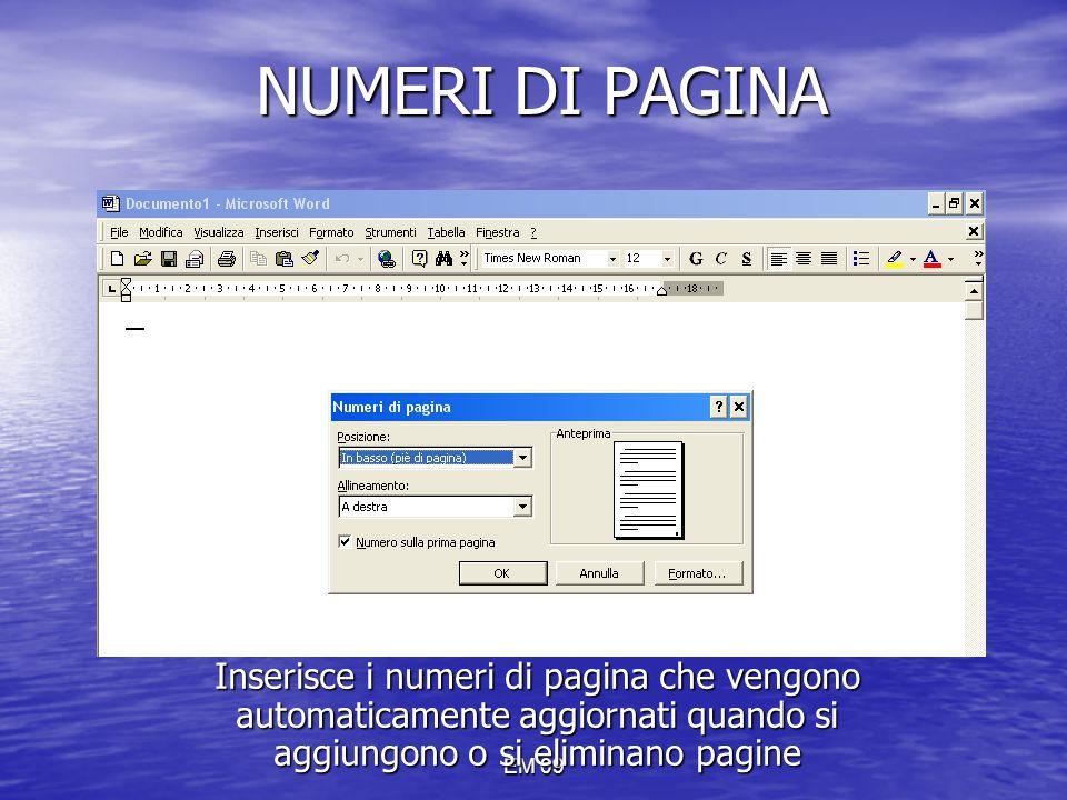 NUMERI DI PAGINA Inserisce i numeri di pagina che vengono automaticamente aggiornati quando si aggiungono o si eliminano pagine.