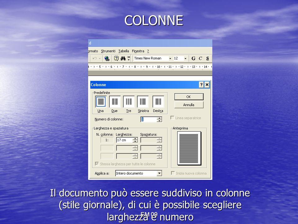 COLONNE Il documento può essere suddiviso in colonne (stile giornale), di cui è possibile scegliere larghezza e numero.