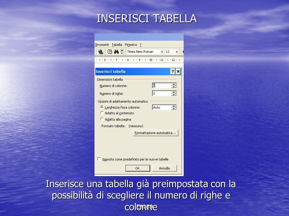 INSERISCI TABELLA Inserisce una tabella già preimpostata con la possibilità di scegliere il numero di righe e colonne.