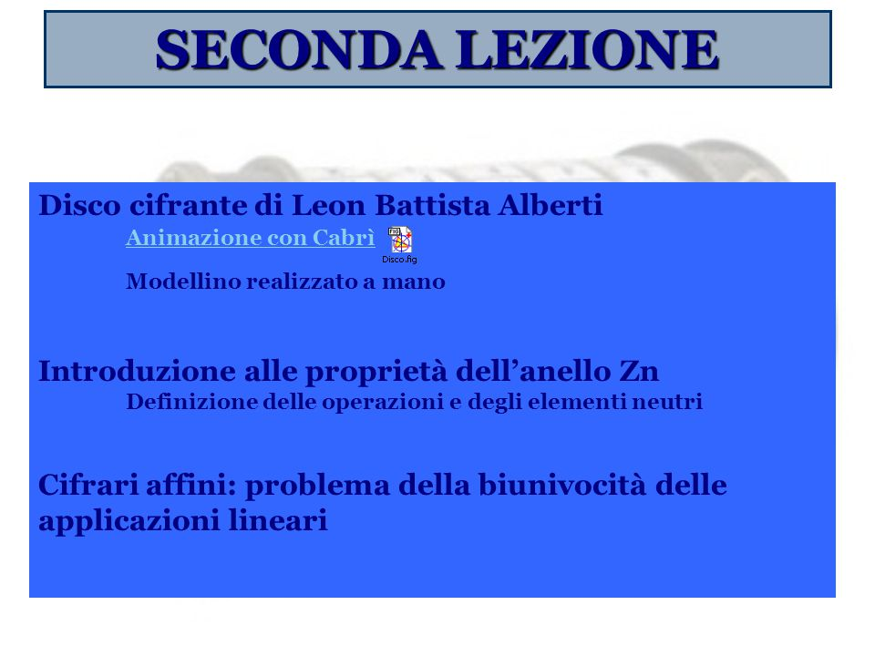 SECONDA LEZIONE Disco cifrante di Leon Battista Alberti Animazione con Cabrì.