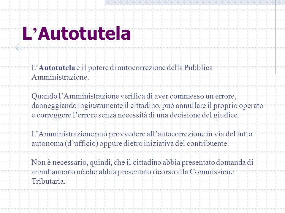 L'Autotutela L'Autotutela è il potere di autocorrezione della Pubblica Amministrazione.