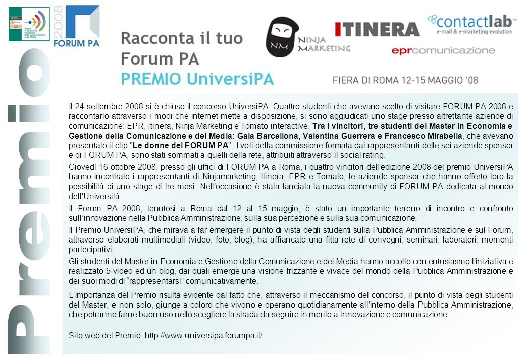 Il 24 settembre 2008 si è chiuso il concorso UniversiPA