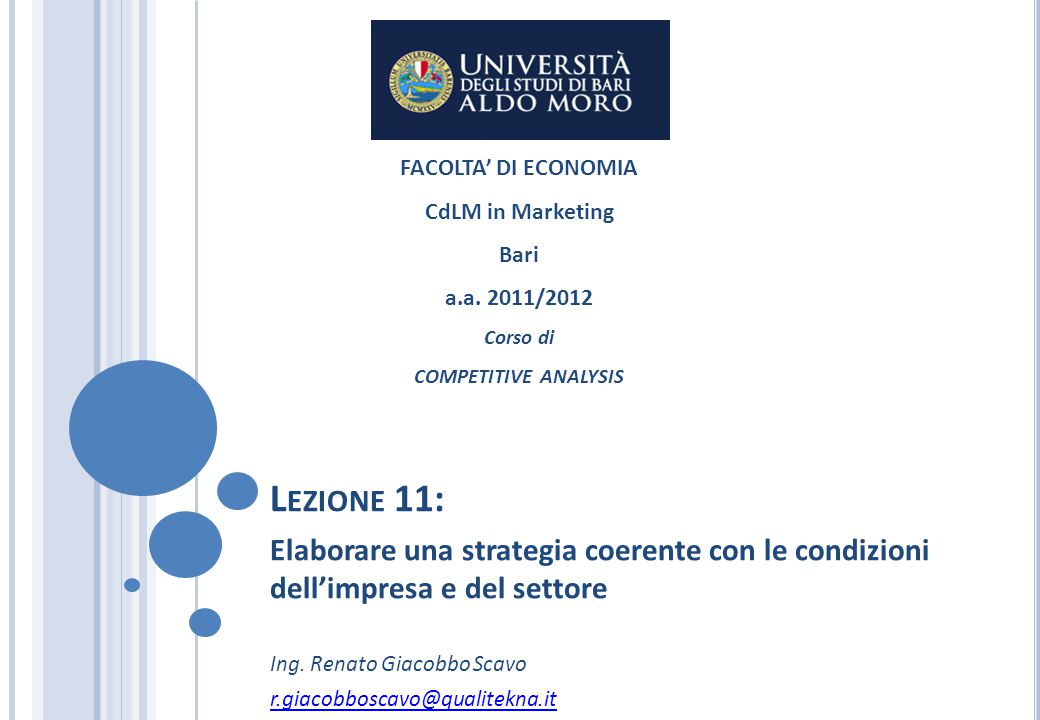 FACOLTA' DI ECONOMIA CdLM in Marketing. Bari. a.a. 2011/2012. Corso di. COMPETITIVE ANALYSIS. Lezione 11: