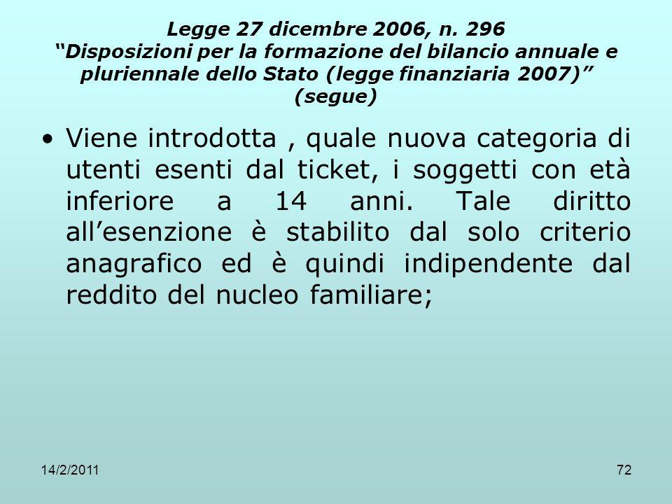 Legge 27 dicembre 2006, n. 296 Disposizioni per la formazione del bilancio annuale e pluriennale dello Stato (legge finanziaria 2007) (segue)